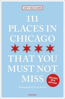 111 Places in Chicago That You Shouldn't Miss