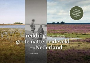 De redding van het laatste grote natte heideveld van Nederland