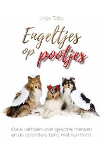 Engeltjes op pootjes - Korte verhalen over gewone mensen en de bijzondere band met hun hond