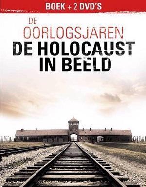 De oorlogsjaren - De Holocaust in beeld