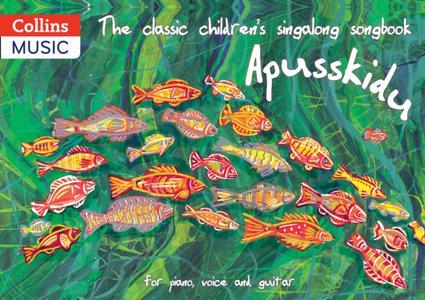 Classic Children's Singalong Songbook: Apusskidu