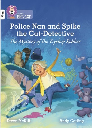 Police Nan And Spike The Cat-detective - The Mystery Of The Toyshop Robber