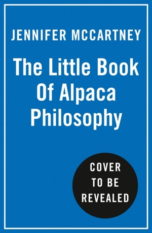The Little Book Of Alpaca Philosophy