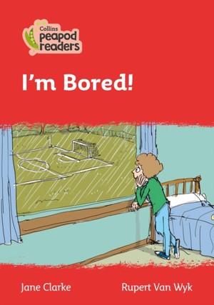 Clarke, J: Level 5 - I'm Bored!