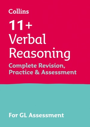11+ Verbal Reasoning Complete Revision, Practice & Assessment For Gl