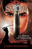 Way Of The Warrior (young Samurai, Book 1)