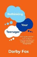 Rethinking Your Teenager