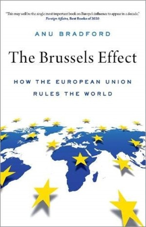 The Brussels Effect: How the European Union Rules the World