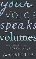 Your Voice Speaks Volumes