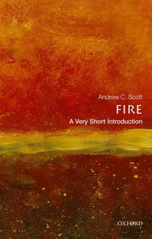 Fire: A Very Short Introduction