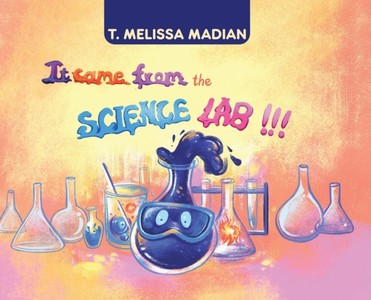 It Came From The Science Lab!!!