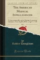 Dunglison, R: American Medical Intelligencer, Vol. 2