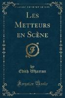 Wharton, E: Metteurs en Scène (Classic Reprint)