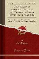 California, C: Statutes of California, Passed at the Thirtee