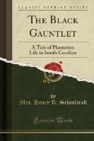 Schoolcraft, M: Black Gauntlet