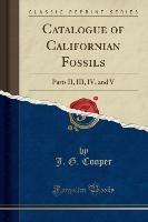 Cooper, J: Catalogue of Californian Fossils