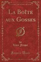 Frapié, L: Boîte aux Gosses (Classic Reprint)