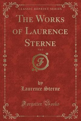 The Works of Laurence Sterne, Vol. 2 (Classic Reprint)
