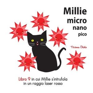 Millie Micro Nano Pico Libro 9 In Cui Millie S'intrufola In Un Raggio Laser Rosso