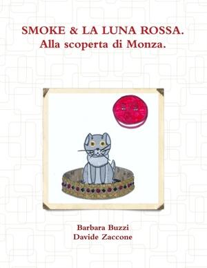 Smoke & La Luna Rossa. Alla Scoperta Di Monza.