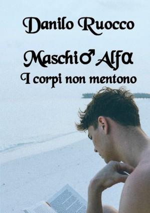 Maschio Alfa. I Corpi Non Mentono