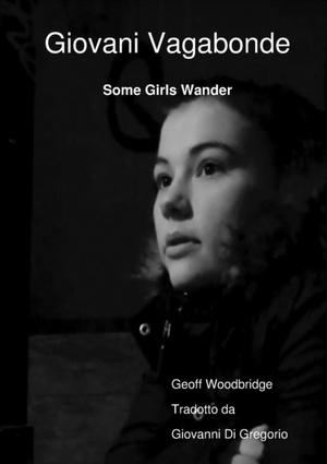 Giovani Vagabonde - Some Girls Wander