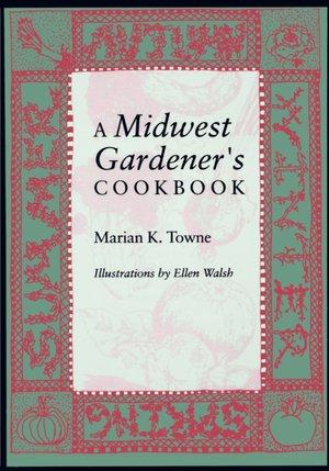 Midwest Gardener's Cookbook