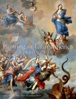 Painting In Latin America, 1550-1820