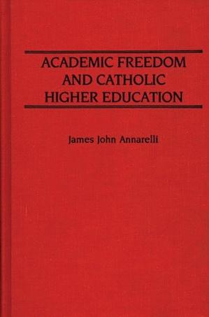 Academic Freedom And Catholic Higher Education