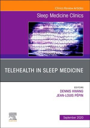 Telehealth In Sleep Medicine, An Issue Of Sleep Medicine Clinics