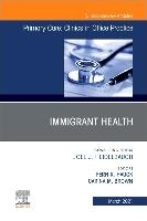 Immigrant Health, An Issue Of Primary Care: Clinics In Office Practice