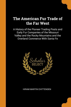 American Fur Trade Of The Far West