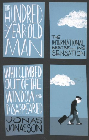 The Hundred-year-old Man Who Climbed Out Of The Window And Disappeared