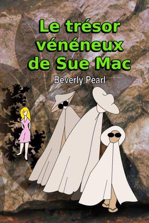 Le Tresor Veneneux De Sue Mac