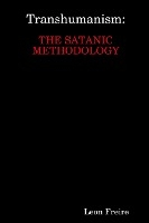 Transhumanism: The Satanic Methodology