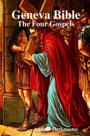Geneva Bible: The Four Gospels
