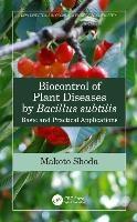 Biocontrol Of Plant Diseases By Bacillus Subtilis