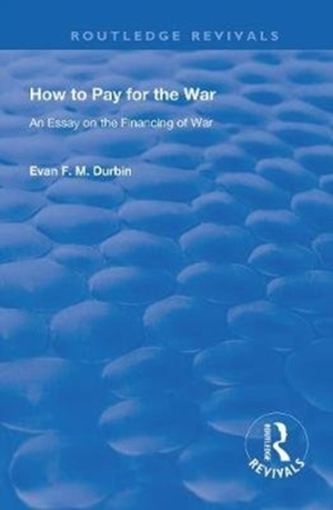 Durbin, E: How to Pay for the War