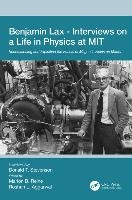 Benjamin Lax - Interviews On A Life In Physics At Mit