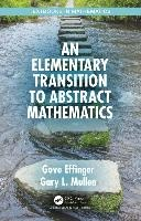 Elementary Transition To Abstract Mathematics