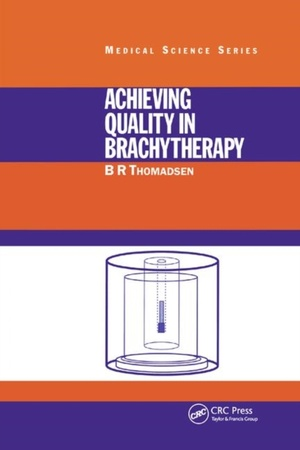 Achieving Quality In Brachytherapy