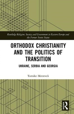 Orthodox Christianity And The Politics Of Transition