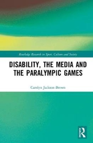 Disability, The Media And The Paralympic Games