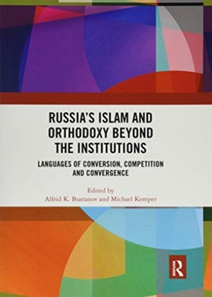 Russia's Islam And Orthodoxy Beyond The Institutions