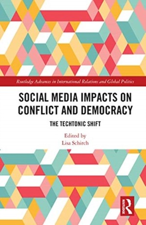 Social Media Impacts On Conflict And Democracy