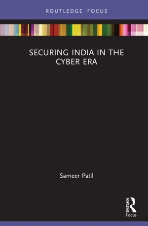 Securing India in the Cyber Era