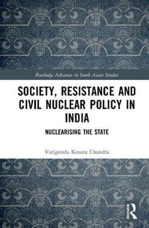 Society, Resistance And Civil Nuclear Policy In India