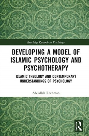 Developing a Model of Islamic Psychology and Psychotherapy