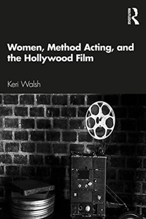 Women, Method Acting, And The Hollywood Film