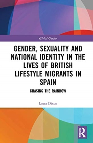 Gender, Sexuality And National Identity In The Lives Of British Lifestyle Migrants In Spain